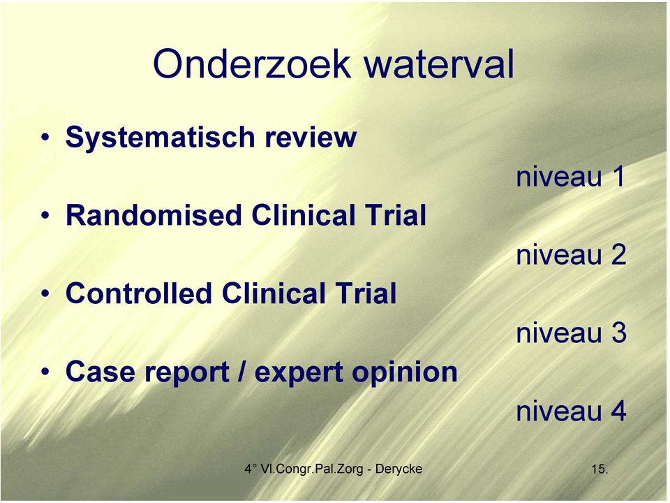 Trial Case report / expert opinion niveau 1