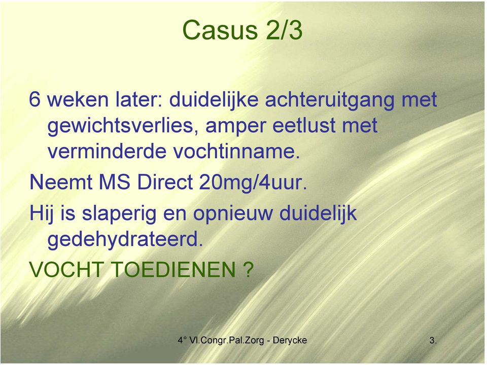 Neemt MS Direct 20mg/4uur.