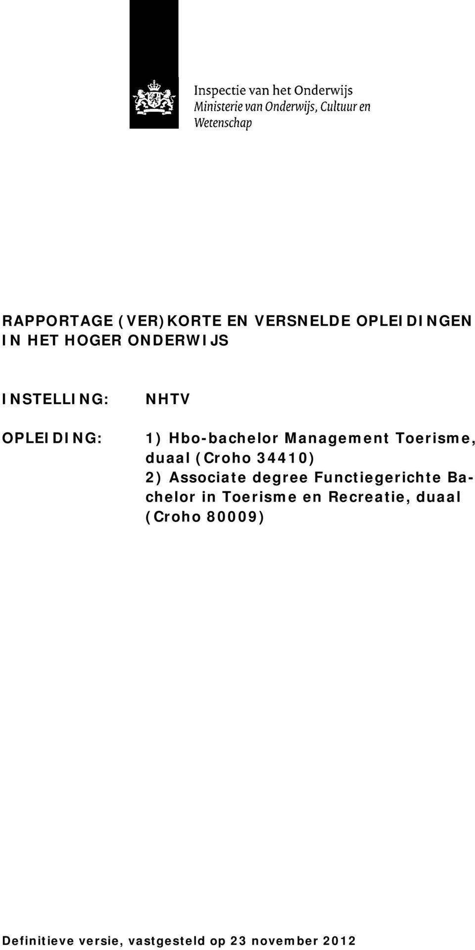 (Croho 34410) 2) Associate degree Functiegerichte Bachelor in Toerisme en