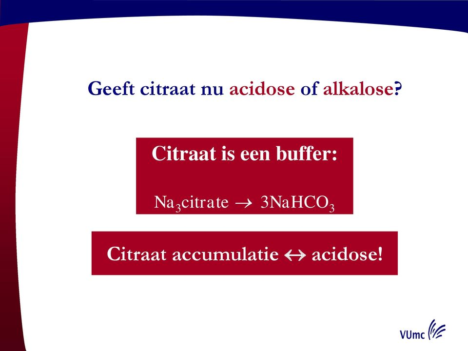 Citraat is een buffer: Na 3