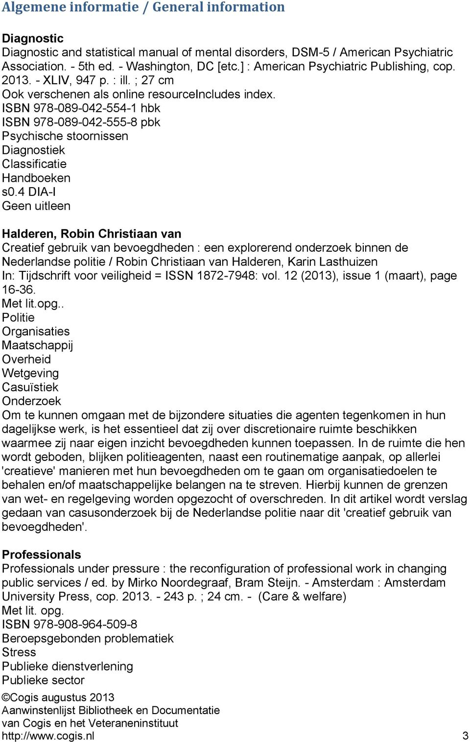 ISBN 978-089-042-554-1 hbk ISBN 978-089-042-555-8 pbk Psychische stoornissen Diagnostiek Classificatie Handboeken s0.