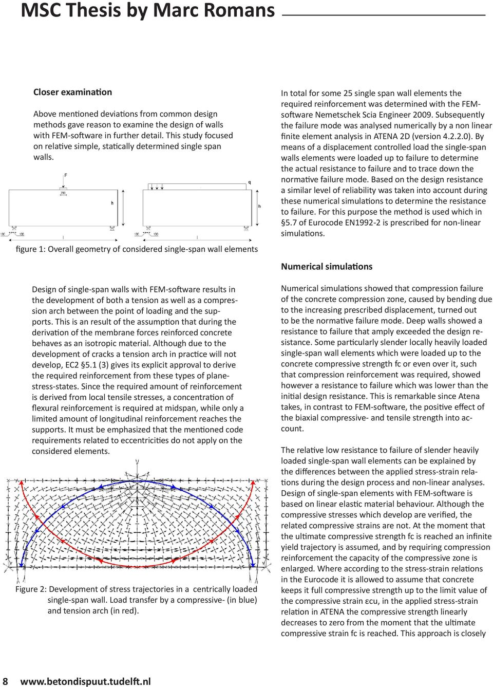 figure 1: Overall geometry of considered single-span wall elements Design of single-span walls with FEM-software results in the development of both a tension as well as a compression arch between the
