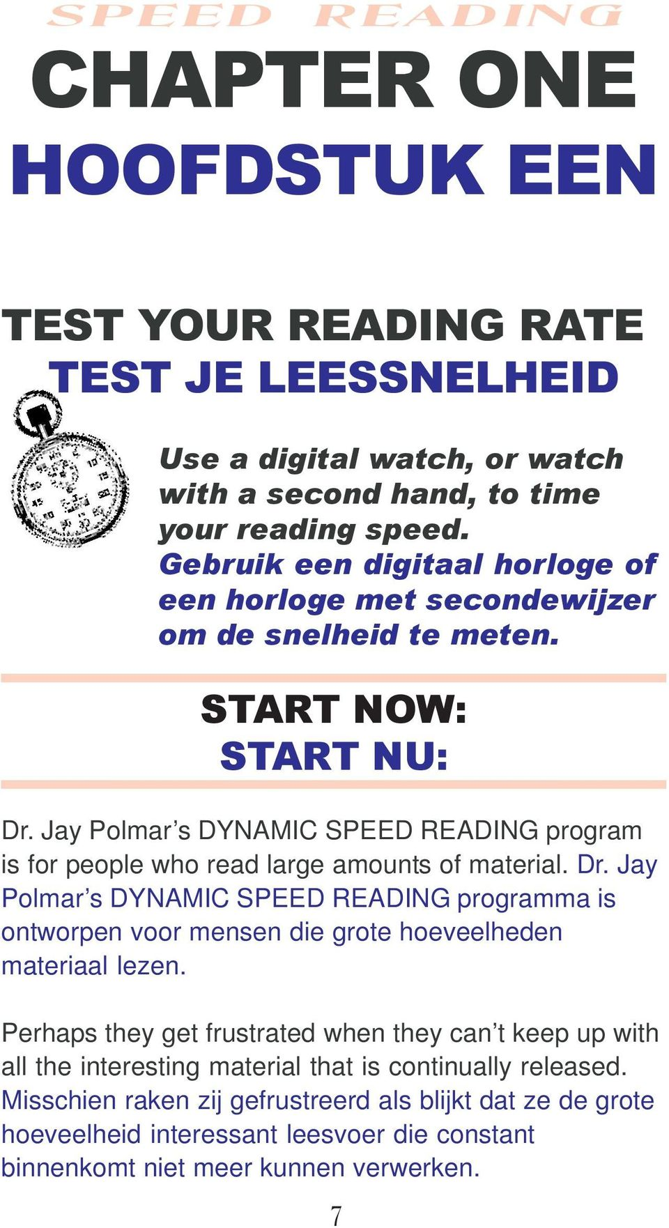 Jay Polmar s DYNAMIC SPEED READING program is for people who read large amounts of material. Dr.