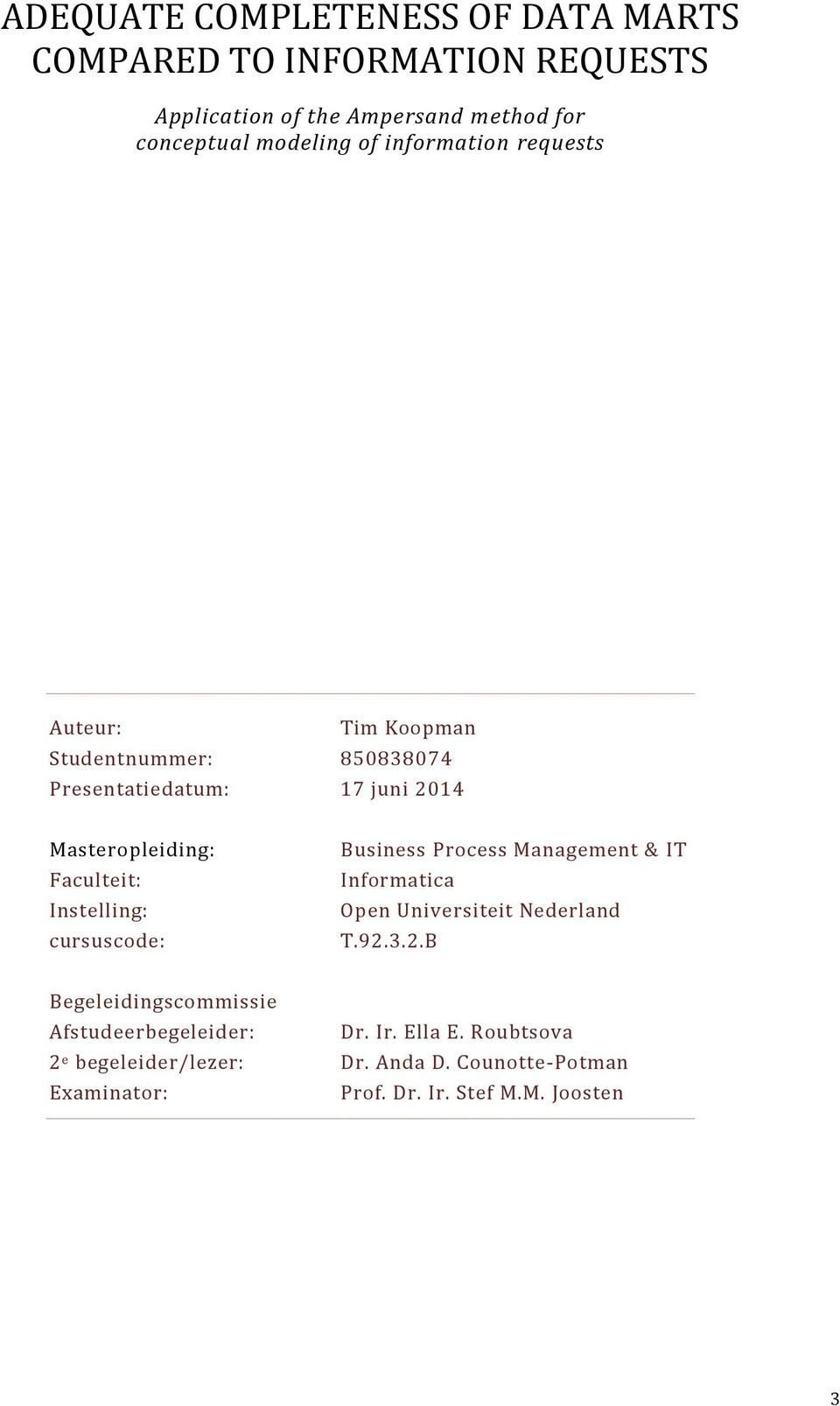 Instelling: cursuscode: Business Process Management & IT Informatica Open Universiteit Nederland T.92.