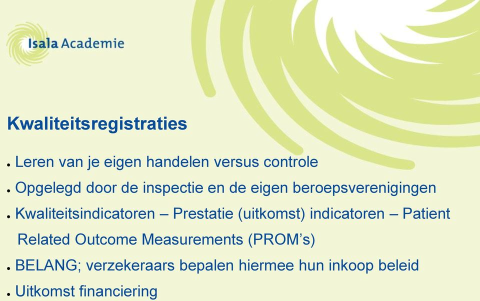 Prestatie (uitkomst) indicatoren Patient Related Outcome Measurements (PROM