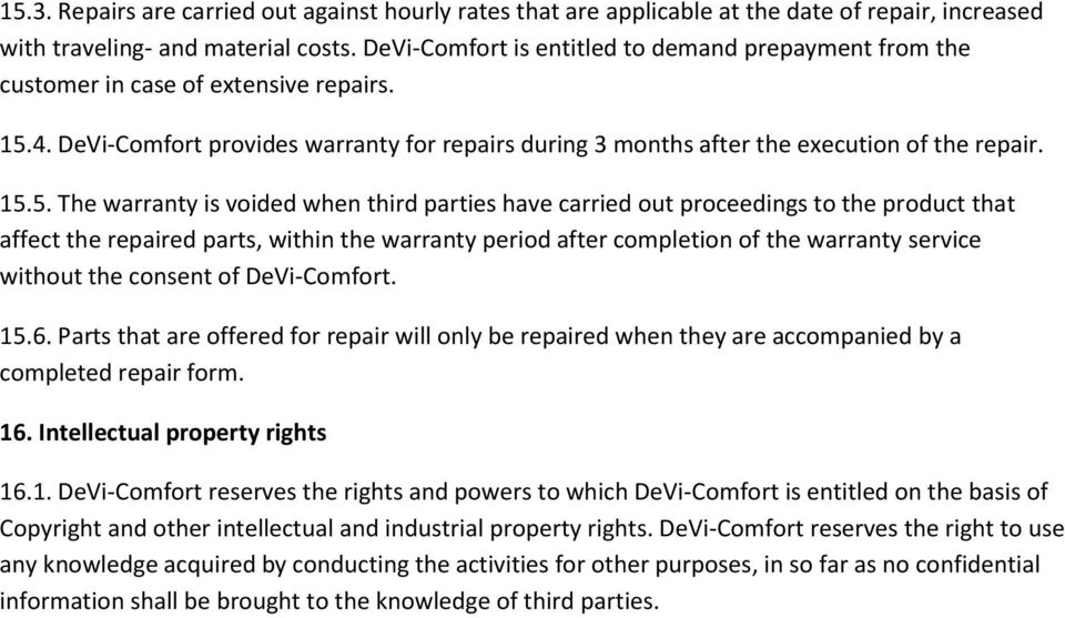 4. DeVi-Comfort provides warranty for repairs during 3 months after the execution of the repair. 15.