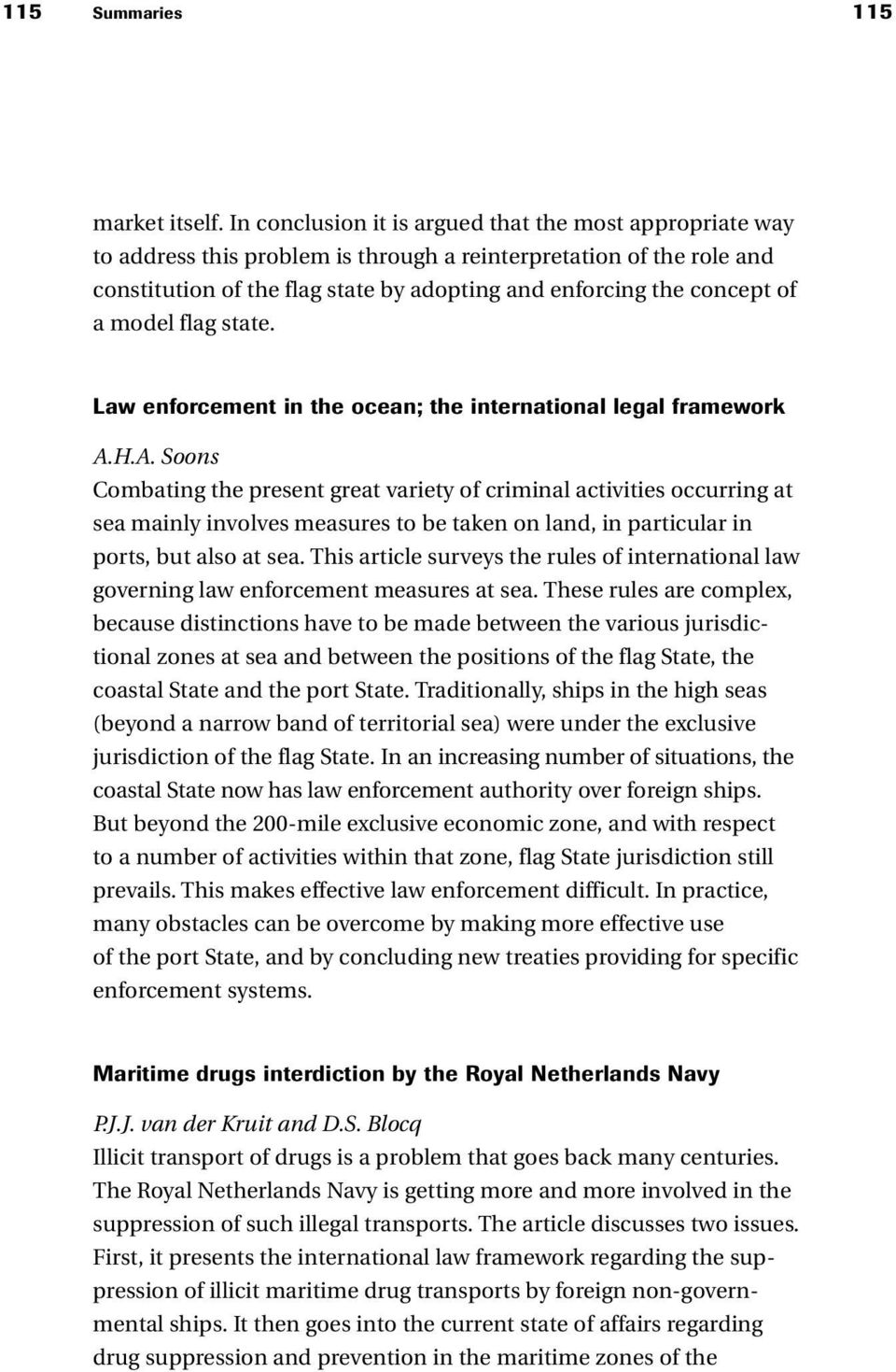 a model flag state. Law enforcement in the ocean; the international legal framework A.
