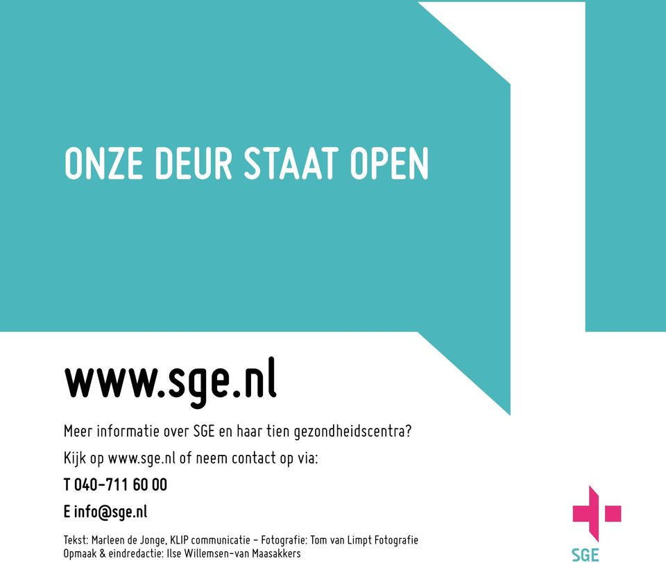 sge.nl of neem contact op via: T 040-711 60 00 E info@sge.