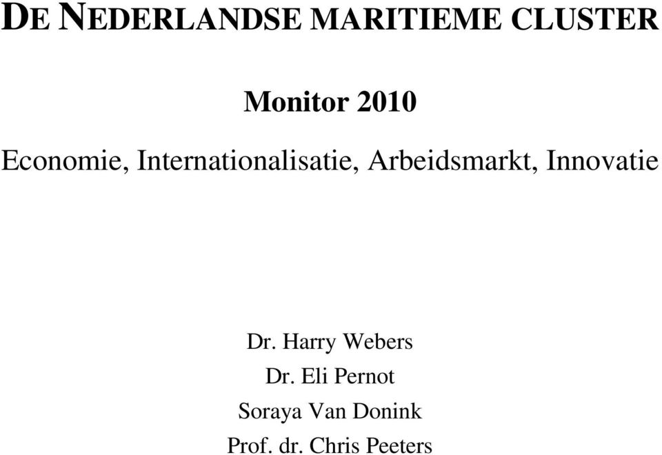 Arbeidsmarkt, Innovatie Dr. Harry Webers Dr.