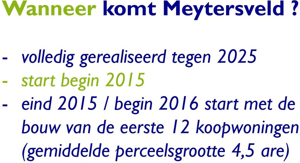 begin 2015 - eind 2015 / begin 2016 start met