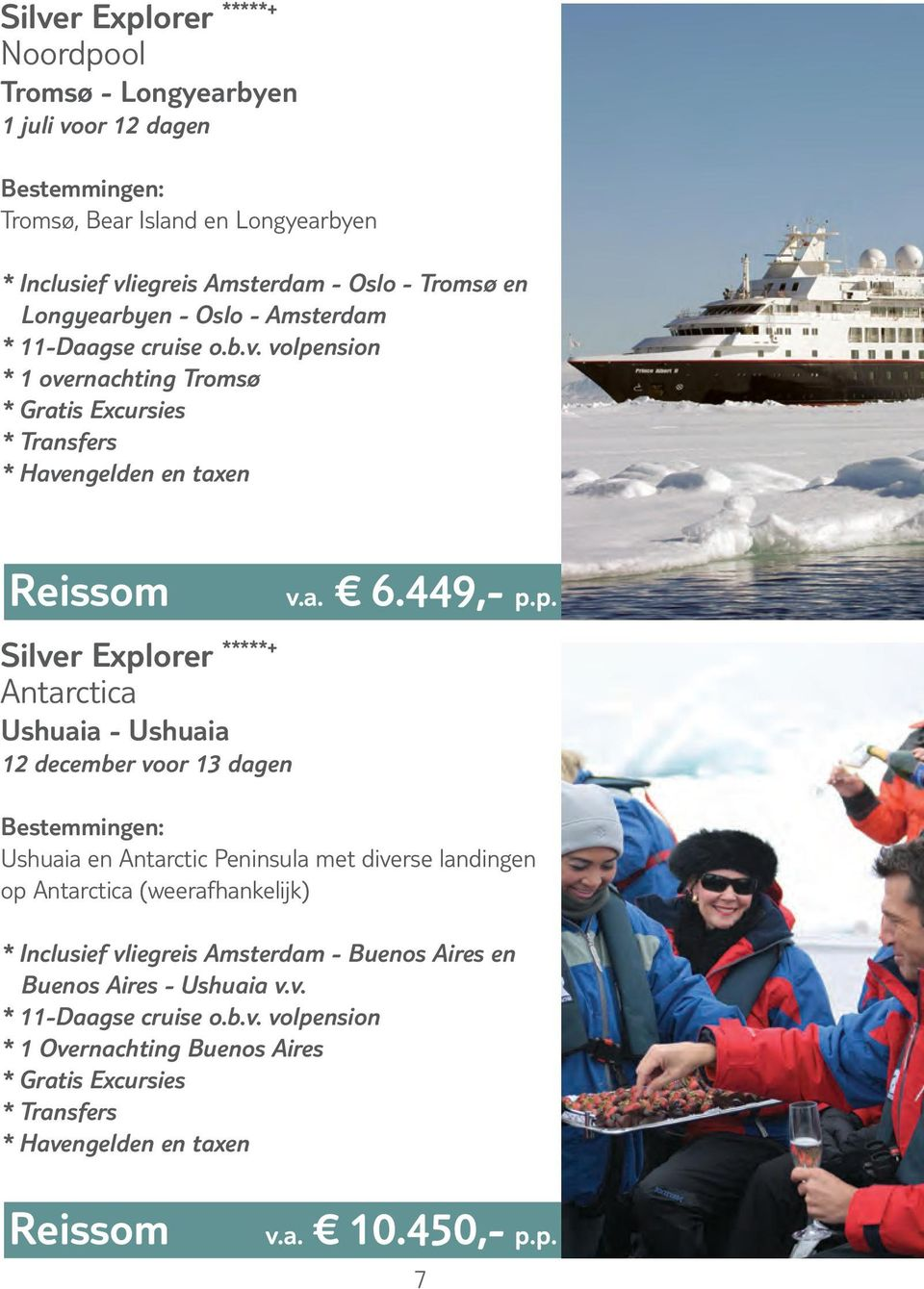 nsion * 1 overnachting Tromsø * Gratis Excursies * Transfers v.a. 6.449,- p.
