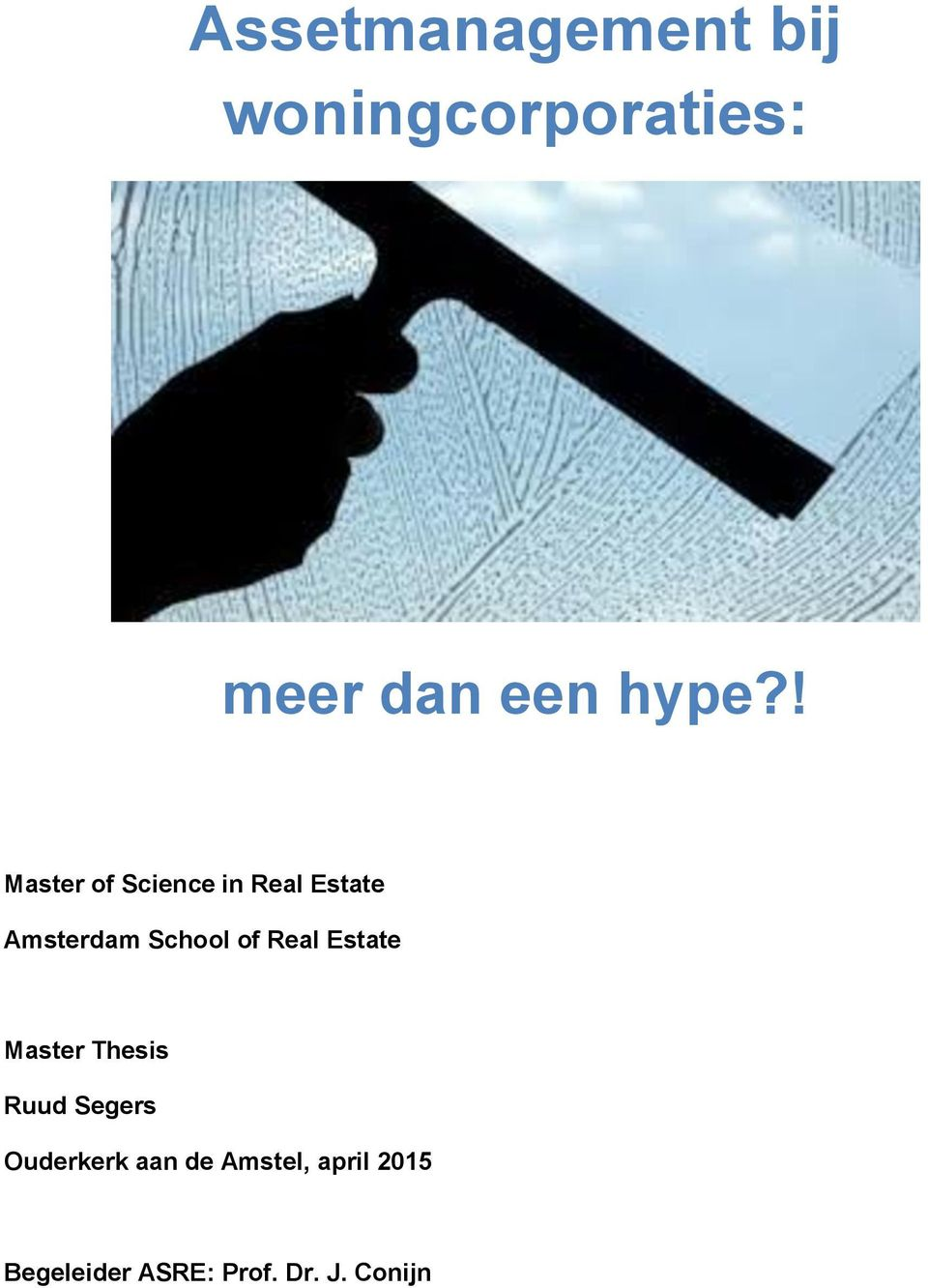 School of Real Estate Master Thesis Ruud Segers