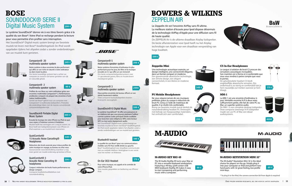 De ipod wordt opgeladen tijdens het afspelen zodat u zonder onderbrekingen van uw muziek kunt genieten. BOWERS & WILKINS ZEPPELIN AIR Le Zeppelin Air est l enceinte AirPlay sans fil ultime.