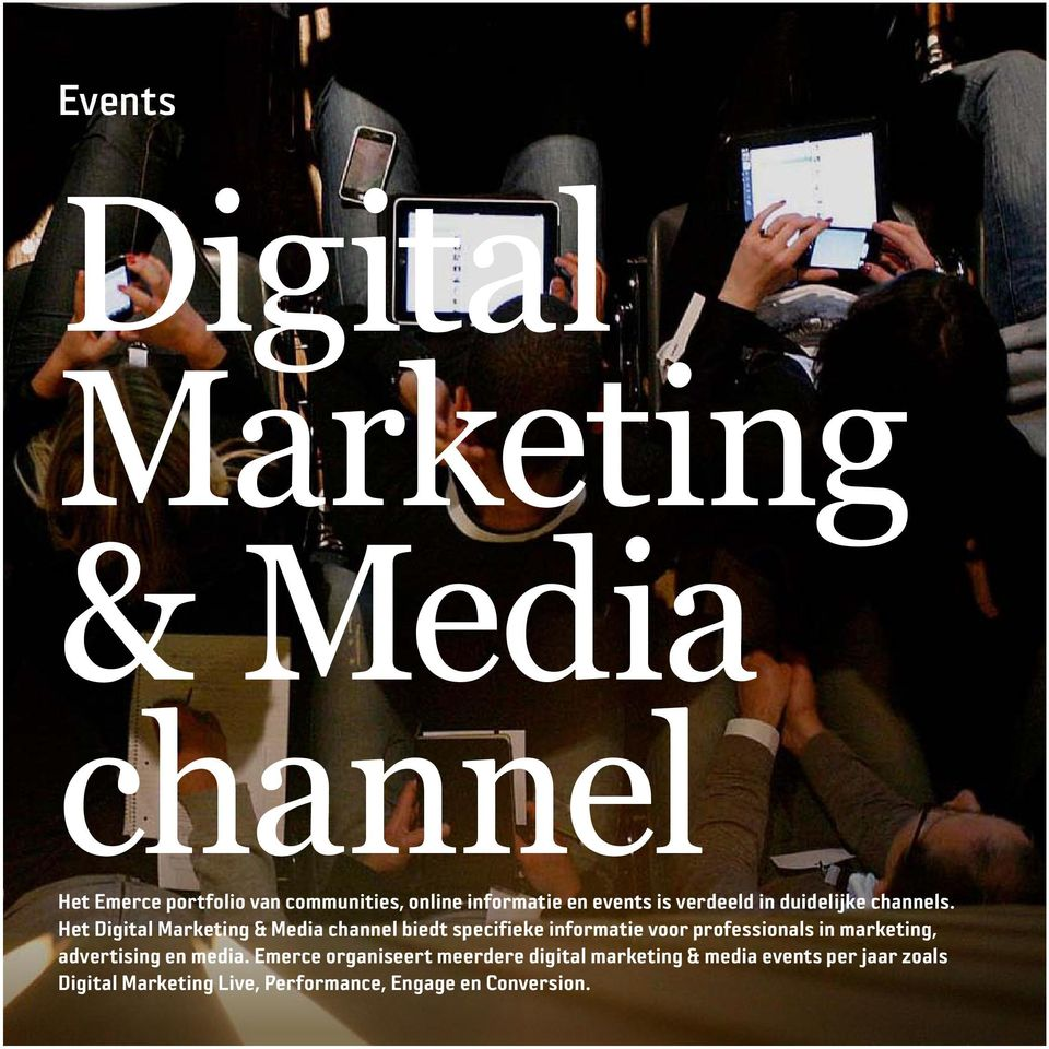 Het Digital Marketing & Media channel biedt specifieke informatie voor professionals in marketing,
