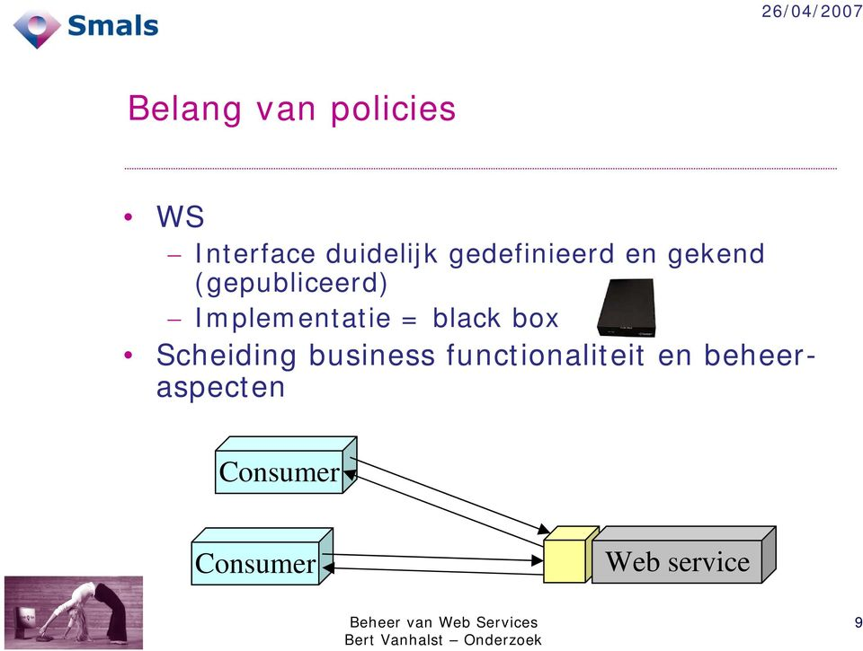 Implementatie = black box Scheiding business