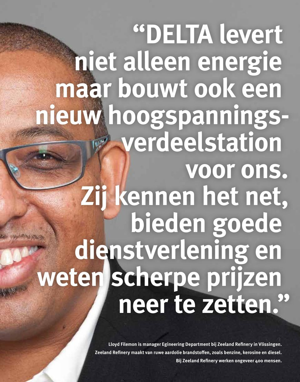 4 Lloyd Filemon is manager Egineering Department bij Zeeland Refinery in Vlissingen.
