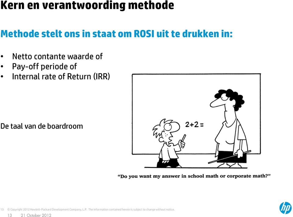 waarde of Pay-off periode of Internal rate of