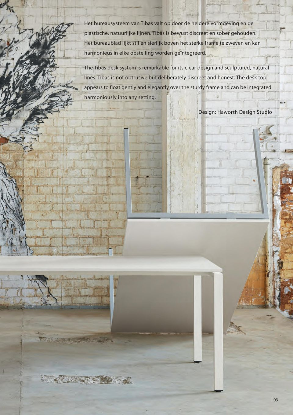 The Tibas desk system is remarkable for its clear design and sculptured, natural lines.