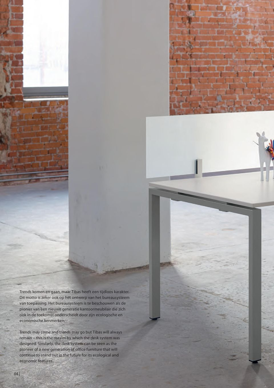 en economische kenmerken. Trends may come and trends may go but Tibas will always remain this is the maxim by which the desk system was designed.