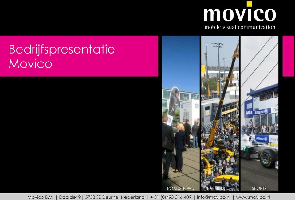 31 (0)493 316 409 info@movico.nl www.