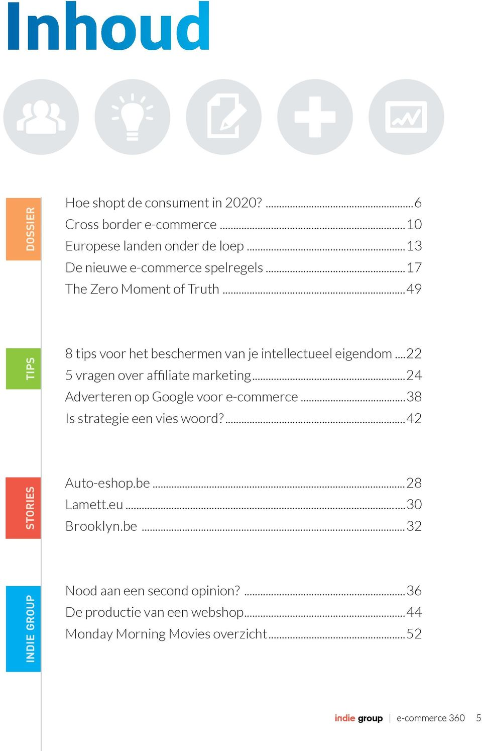 ..22 5 vragen over affiliate marketing...24 Adverteren op Google voor e-commerce...38 Is strategie een vies woord?