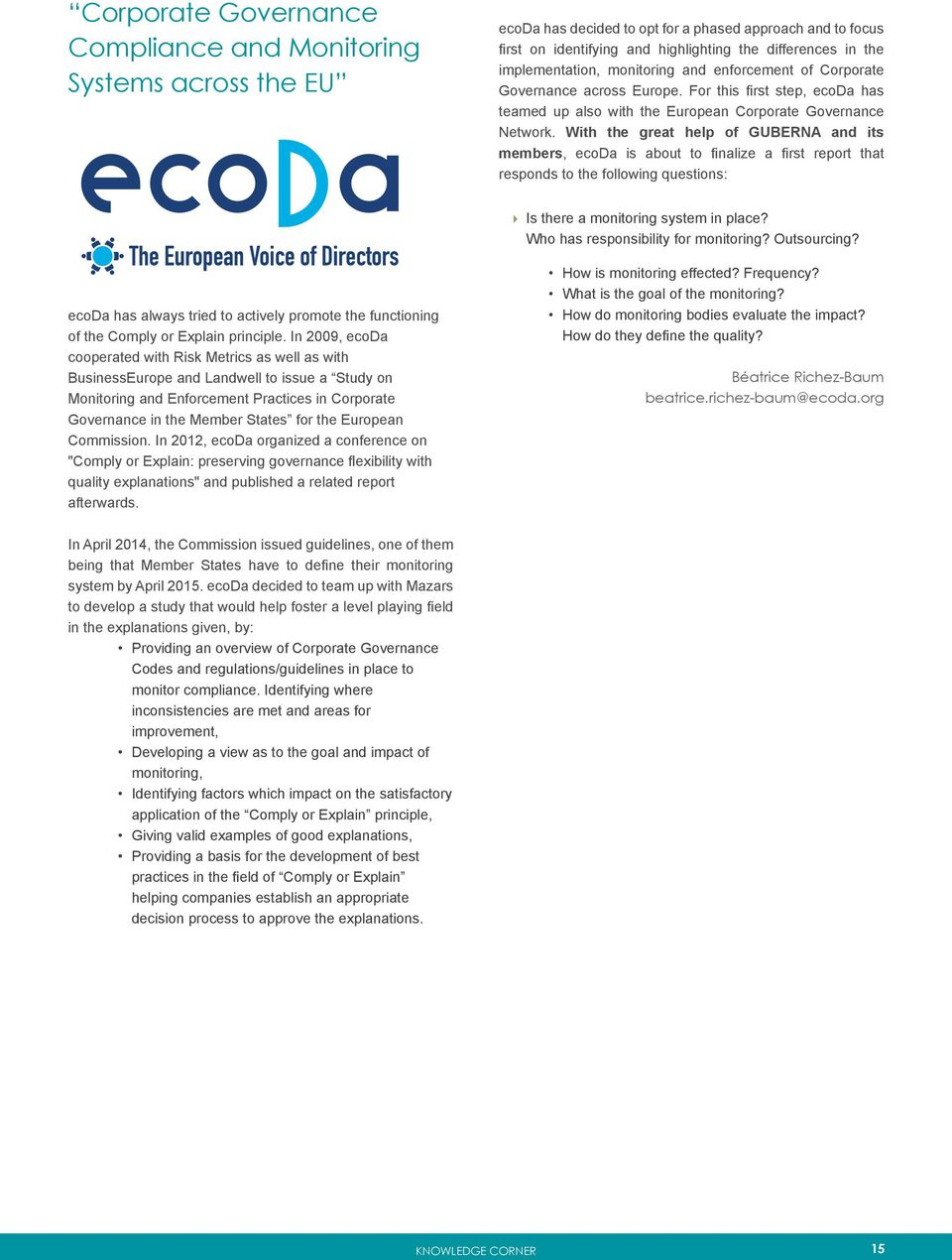 With the great help of GUBERNA and its members, ecoda is about to finalize a first report that responds to the following questions: Is there a monitoring system in place?