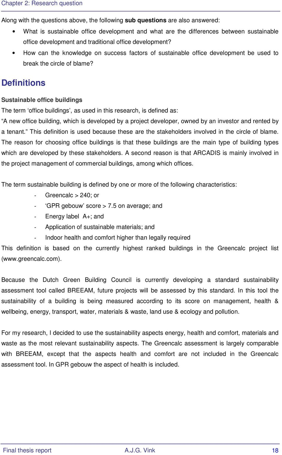 Definitions Sustainable office buildings The term office buildings, as used in this research, is defined as: A new office building, which is developed by a project developer, owned by an investor and