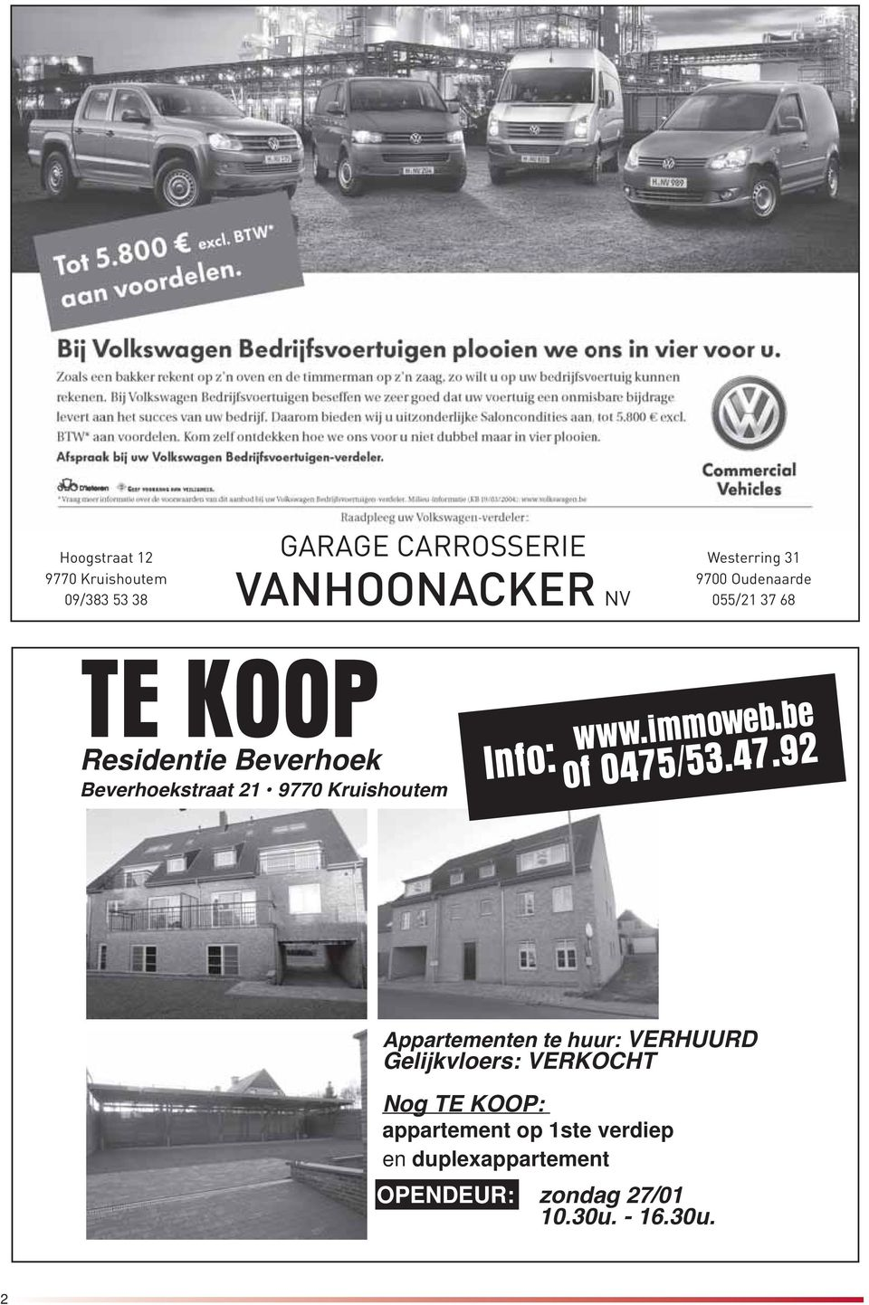 KOOP Residentie Beverhoek Info: www.immoweb.be of 0475