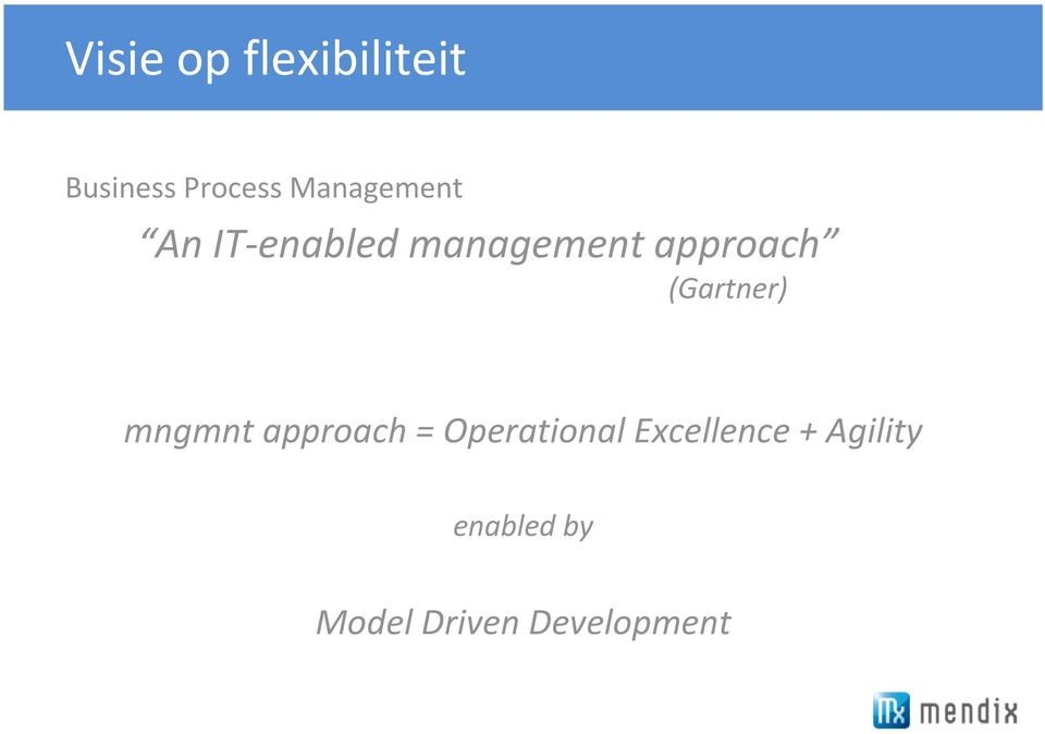 (Gartner) mngmnt approach = Operational