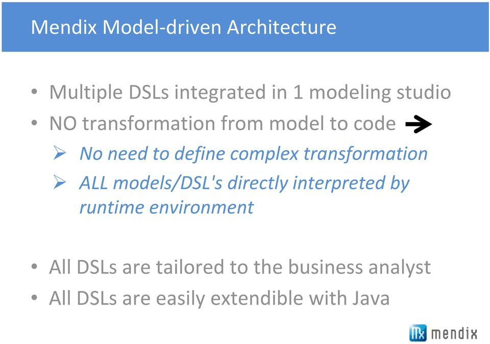 transformation ALL models/dsl's directly interpreted by runtime environment
