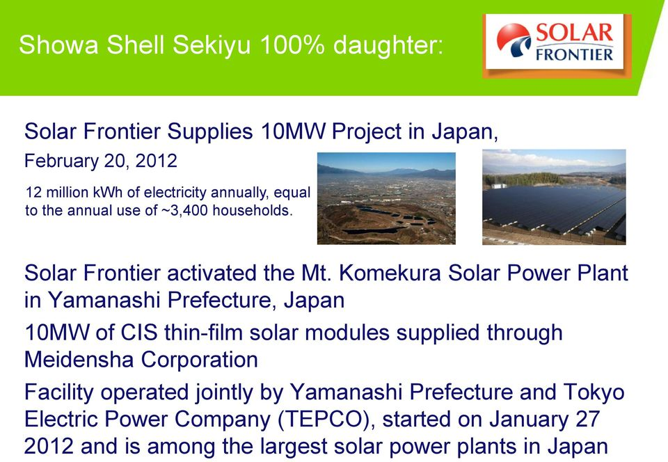Komekura Solar Power Plant in Yamanashi Prefecture, Japan 10MW of CIS thin-film solar modules supplied through Meidensha