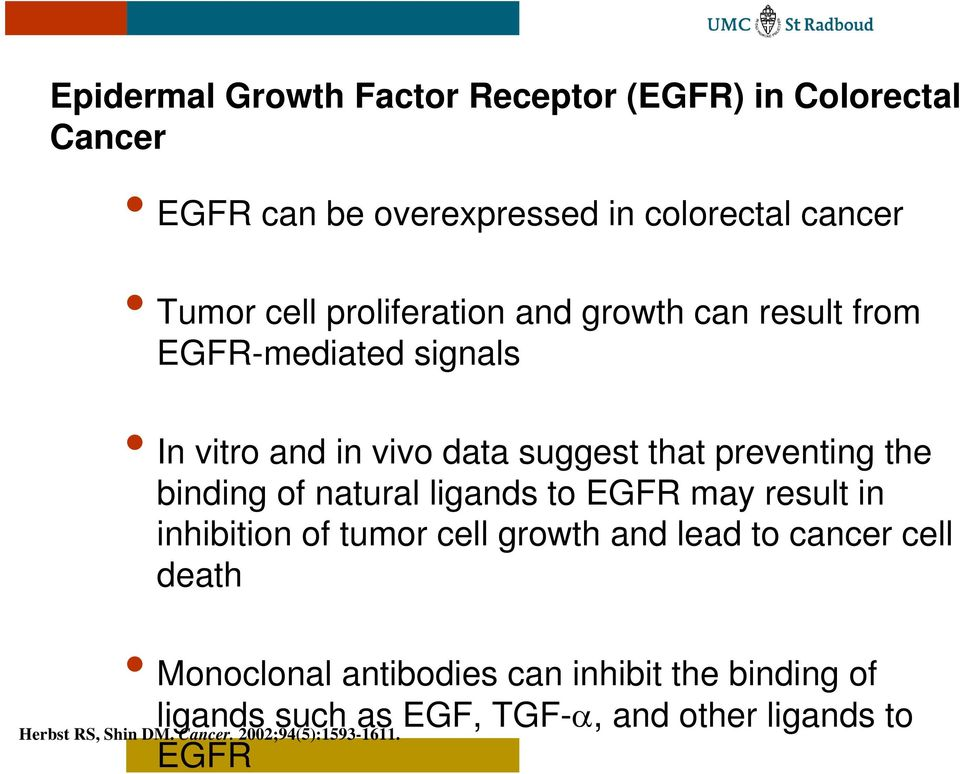 of natural ligands to EGFR may result in inhibition of tumor cell growth and lead to cancer cell death Monoclonal antibodies