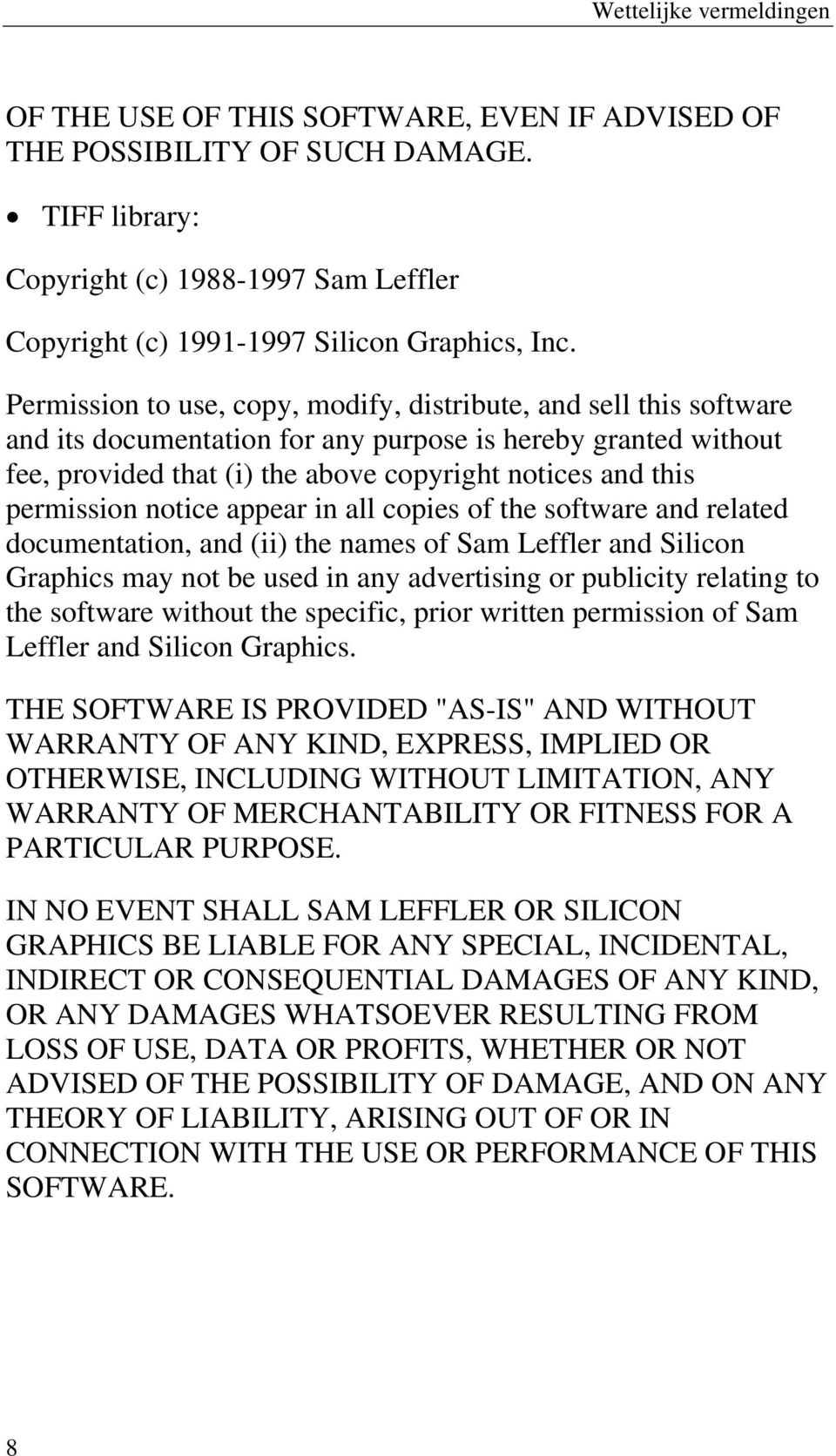 permission notice appear in all copies of the software and related documentation, and (ii) the names of Sam Leffler and Silicon Graphics may not be used in any advertising or publicity relating to
