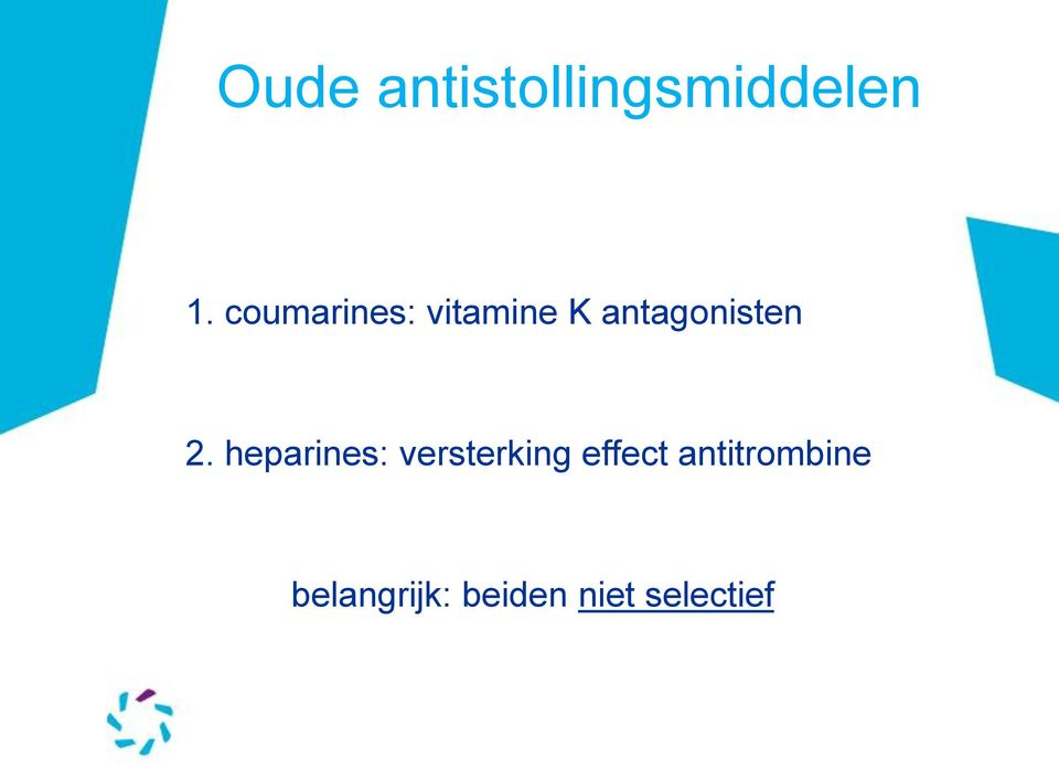 2. heparines: versterking effect