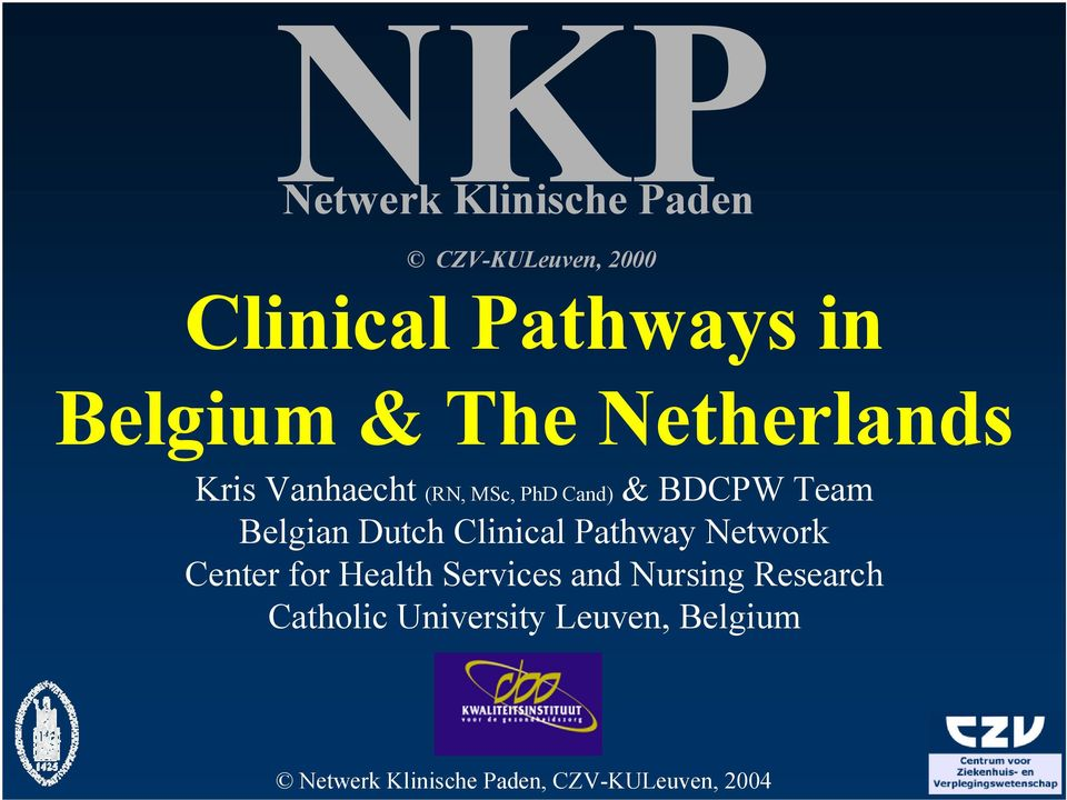 Dutch Clinical Pathway Network Center for Health Services and Nursing