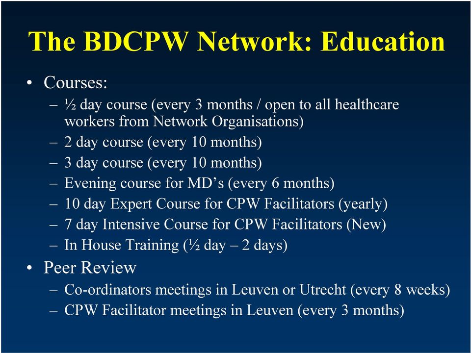 day Expert Course for CPW Facilitators (yearly) 7 day Intensive Course for CPW Facilitators (New) In House Training (½