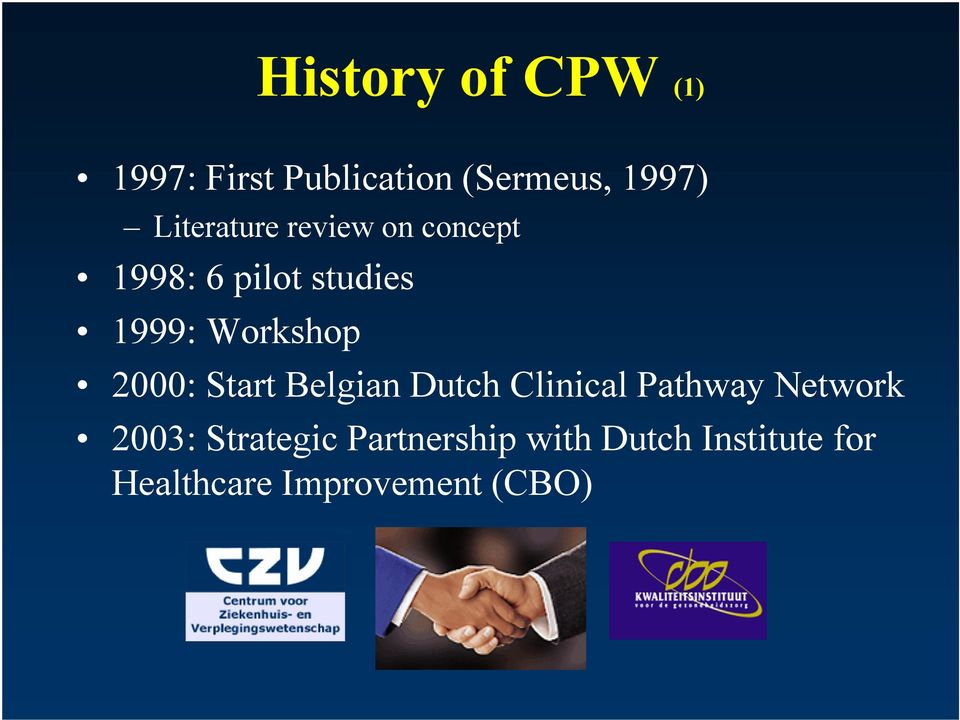 Workshop 2000: Start Belgian Dutch Clinical Pathway Network