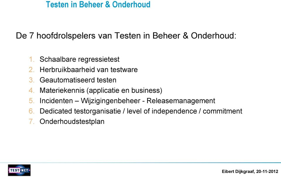Materiekennis (applicatie en business) 5.