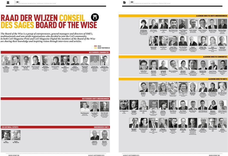 community. In both CxO Magazine Print and CxO Magazine Digital the members of the Board of the Wise are sharing their knowledge and inspiring vision through interviews and articles.