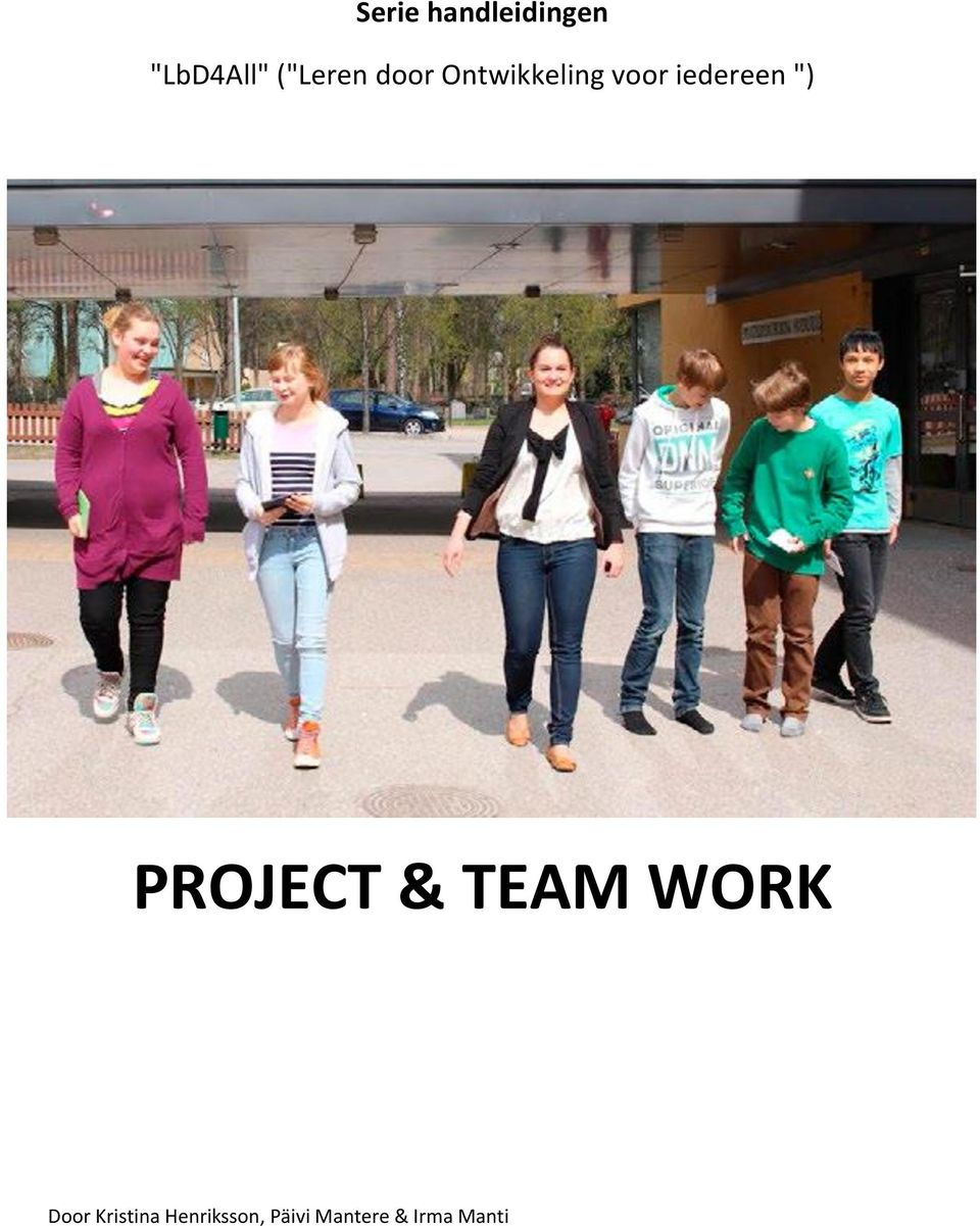 "iedereen "") PROJECT & TEAM WORK Door"