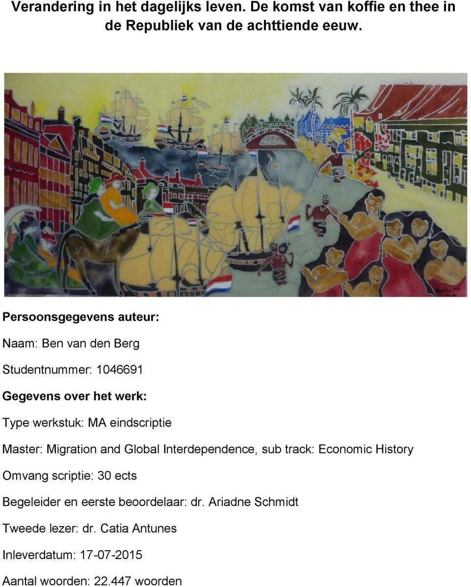 eindscriptie Master: Migration and Global Interdependence, sub track: Economic History Omvang scriptie: 30 ects
