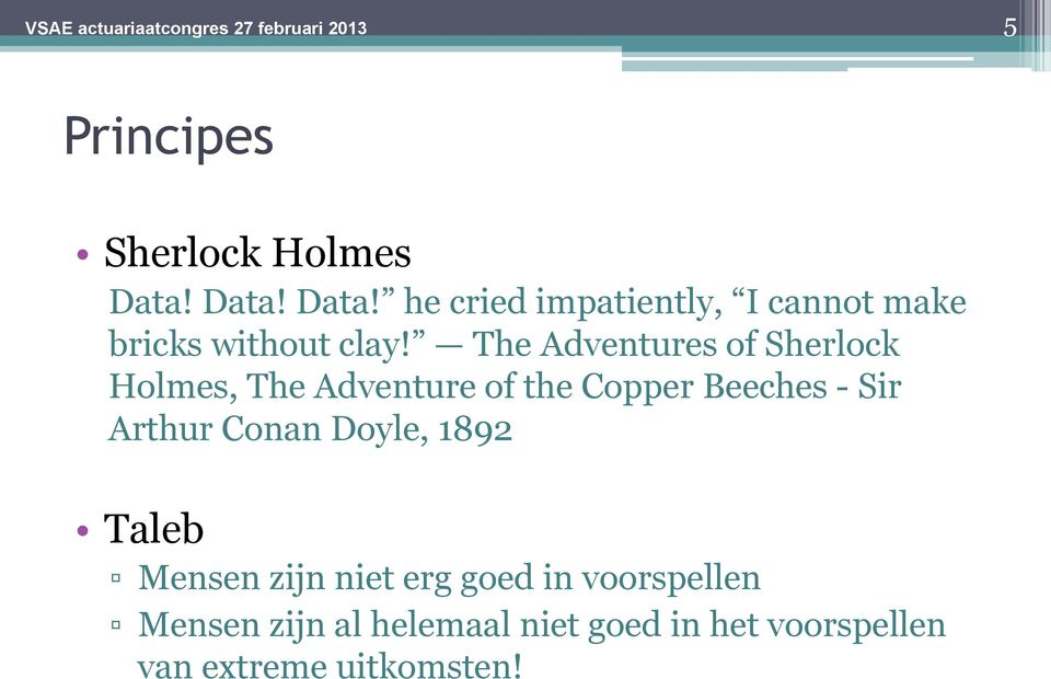 The Adventures of Sherlock Holmes, The Adventure of the Copper Beeches - Sir