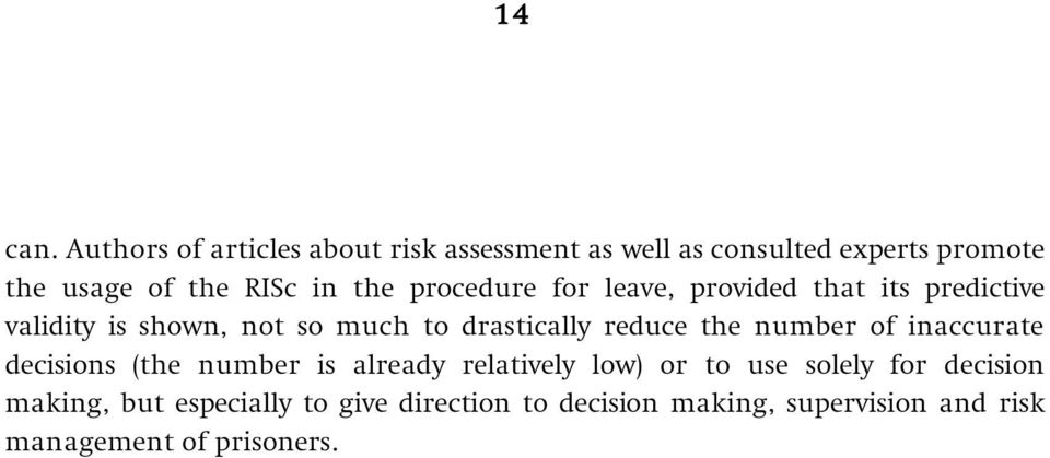 procedure for leave, provided that its predictive validity is shown, not so much to drastically reduce the