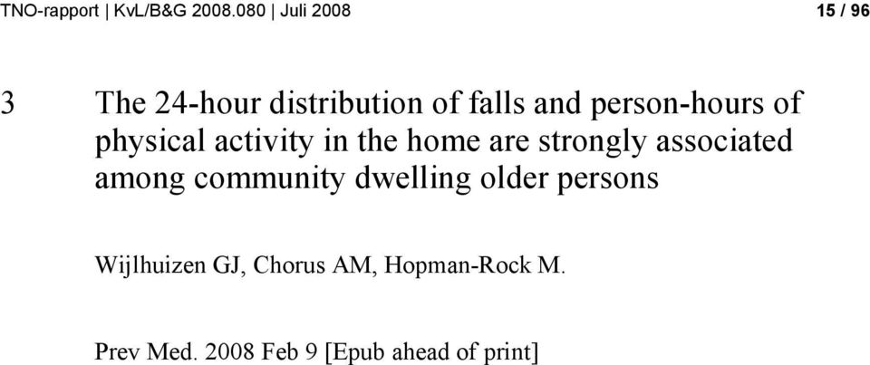 person-hours of physical activity in the home are strongly associated
