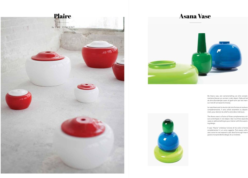 Il sera utilisé ensemble ou séparément, pour donner du relief à votre déco intérieure. The Asana vase is a fusion of three complementary colours and shapes in one object.
