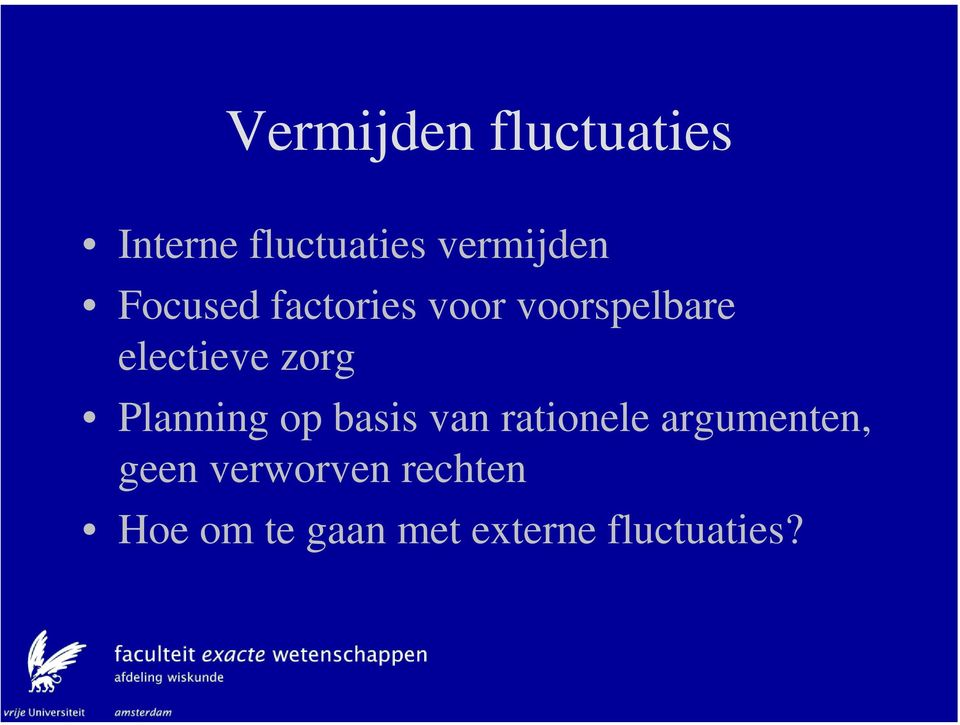 Planning op basis van rationele argumenten, geen