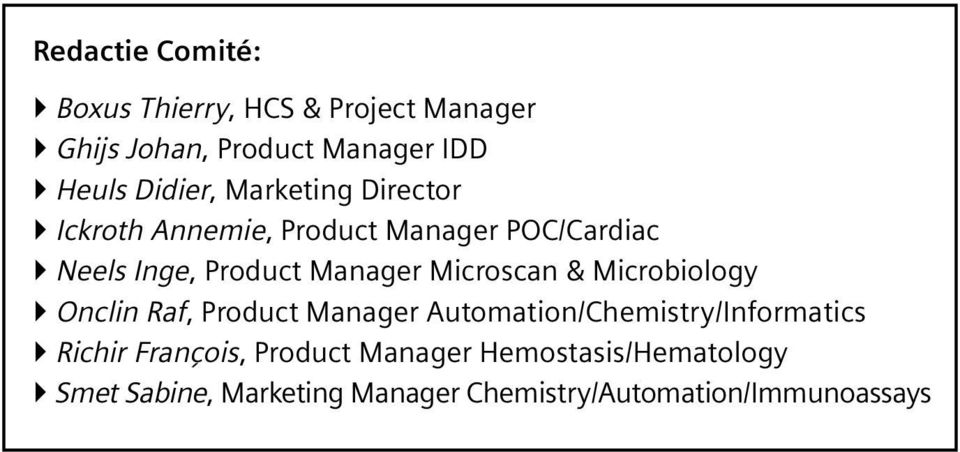 Microscan & Microbiology Onclin Raf, Product Manager Automation/Chemistry/Informatics Richir