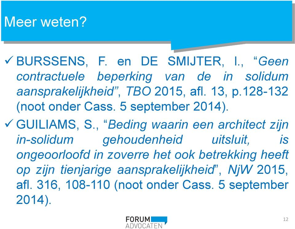 128-132 (noot onder Cass. 5 september 2014). GUILIAMS, S.