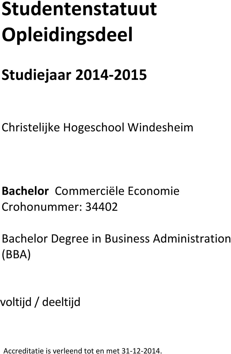 Economie Crohonummer: 34402 Bachelor Degree in Business