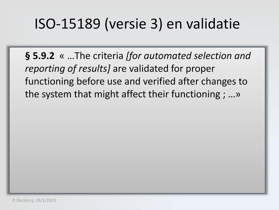 2 «The criteria [for automated selection and reporting of